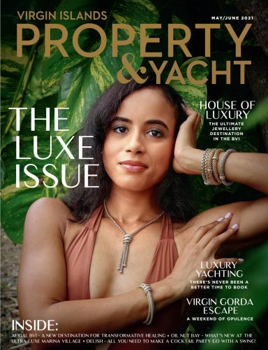 Virgin Islands Property & Yacht | May/June 2021 | The LUXE issue by Virgin Islands Property & Yacht - Issuu