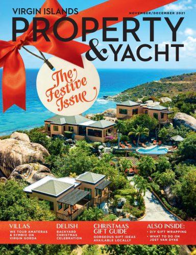 Virgin Islands Property & Yacht | November/December 2021 | The Festive Issue by Virgin Islands Property & Yacht - Issuu